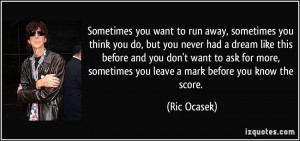 quote-sometimes-you-want-to-run-away-sometimes-you-think-you-do-but ...