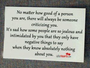 be someone criticizing you. It's sad how some people are so jealous ...