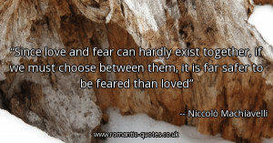 since-love-and-fear-can-hardly-exist-together-if-we-must-choose ...