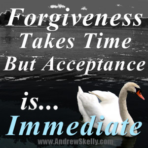 ... motivational-quotes-forgiveness takes time but acceptance is immediate