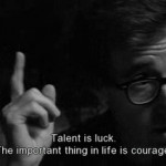 woody allen, quotes, sayings, on courage, life, talent woody allen ...