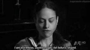 Worthless, useless, fat failure, stupid.