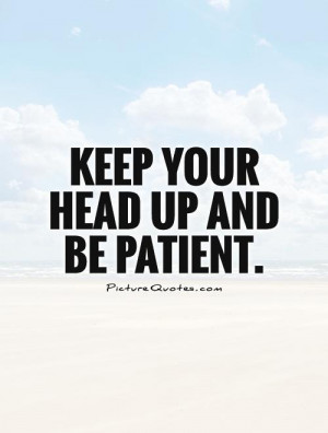 Keep Your Head Up Quotes Patient Quotes A J McLean Quotes