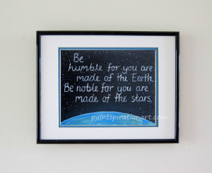 Be Humble Earth & Space Inspirational Quotes Original Painting Print ...