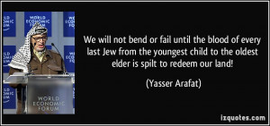 We will not bend or fail until the blood of every last Jew from the ...