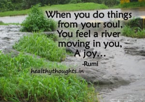 ... for the day-rumi-spiritual-quotes-a river of joy flowing in you