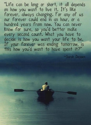 Life can be short or long.....
