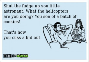How To Cuss Your Kid Out