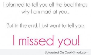 end i just want to tell you i missed you