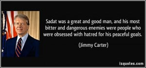 Sadat was a great and good man, and his most bitter and dangerous ...