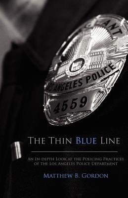 The Thin Blue Line: An In-Depth Look at the Policing Practices of the ...