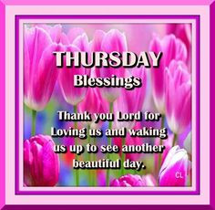 ... thursday blessed blessed thursday blessingsthursday quotes mornings