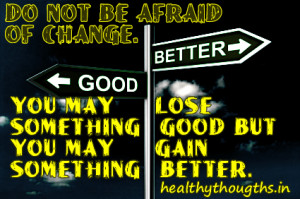 motivational-quotes-Do-not-be-afraid-of-change