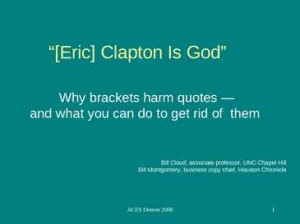 eric clapton is god eric clapton is god why brackets harm quotes and