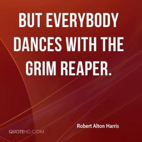 Grim reaper Quotes