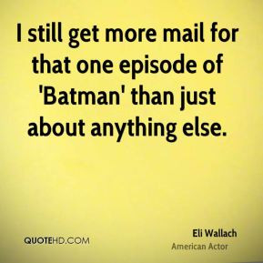 Eli Wallach - I still get more mail for that one episode of 'Batman ...