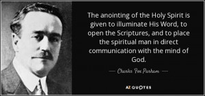 The anointing of the Holy Spirit is given to illuminate His Word, to ...