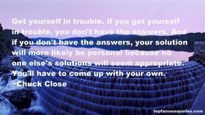 Favorite Chuck Close Quotes