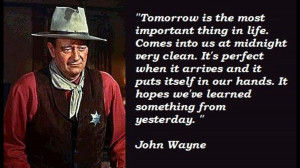 Tomorrow Is The Most Important Thing In Life - Cowboy Quote