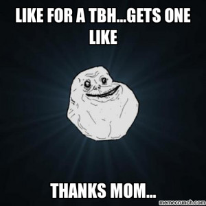 Facebook tbh forever alone Jan 26 01:00 UTC 2012