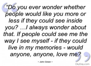 do you ever wonder whether people would john green
