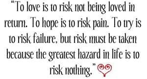 will risk almost anything for love, except my self-respect.