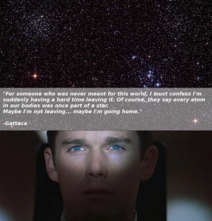 gattaca this quote stunt my mind quite heavy after finished watching