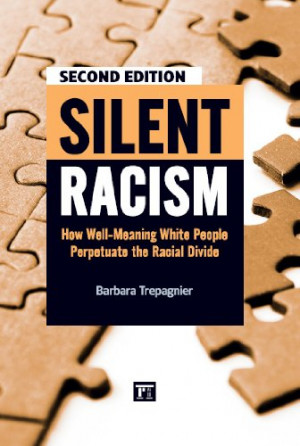 Silent Racism: How Well-Meaning White People Perpetuate the Racial ...