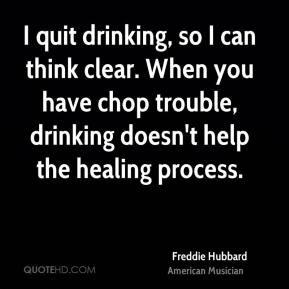 ... -hubbard-freddie-hubbard-i-quit-drinking-so-i-can-think-clear.jpg