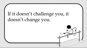 Challenge Quotes Challenge quotes