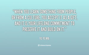 quote-Yo-Yo-Ma-when-you-learn-something-from-people-or-24205.png