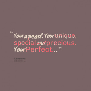 16205-your-a-pearl-your-unique-special-and-precious-your-perfect.png