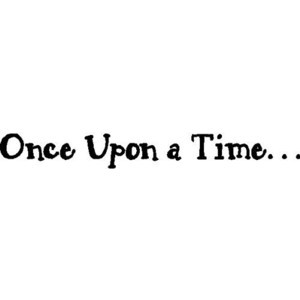 ... SIGNS Once Upon A Time....Wall Quotes Words Sayings Lettering Decals