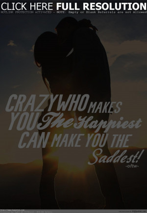 Crazy Who Makes You - Quotes And Sayings