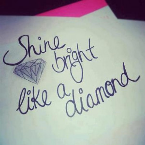Shine bright like a diamond! Follow back!