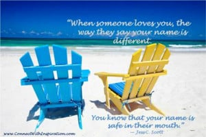 When someone love you quote, Inspirational, 2 Beach chairs overlooking ...