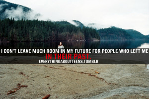 ... like much room in my future for people who left me in their past