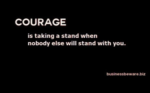 Courage is taking a stand.