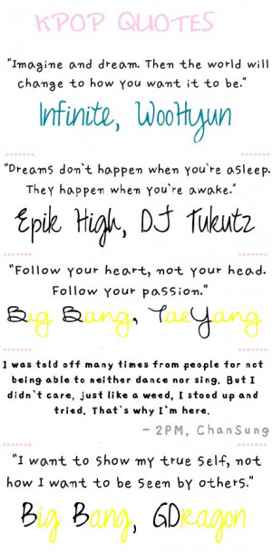 Kpop Quotes- Infinite's Woohyun; Epik High's DJ Tukutz; Big Bang's ...