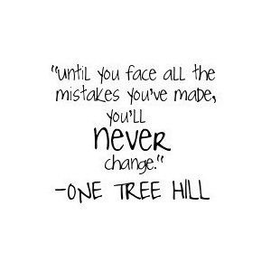 best quotes ever- one tree hill.
