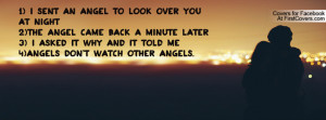 sent an angel to look over you at night 2)The angel came back a ...