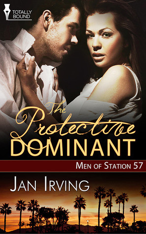 """Start by marking """"The Protective Dominant (Men of Station 57 #3 ..."""