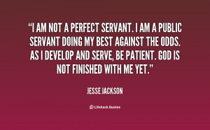 quote-Jesse-Jackson-i-am-not-a-perfect-servant-i-19615.png