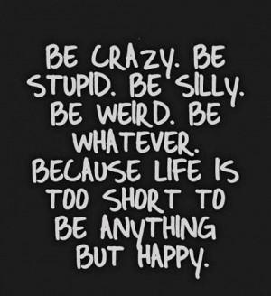 Be Whatever - Happy Quote