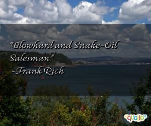 Blowhard and Snake -Oil Salesman .