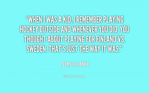 quote-Teemu-Selanne-when-i-was-a-kid-i-remember-1-212806.png