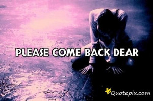 Please Come Back Quotes