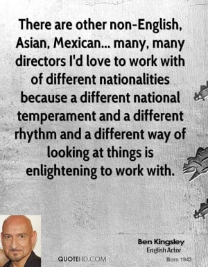 There are other non-English, Asian, Mexican... many, many directors I ...