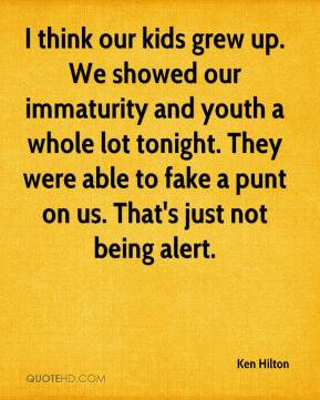 quotes about immaturity