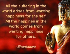 Empaths want only Happiness for Others, Shantideva Quote.
